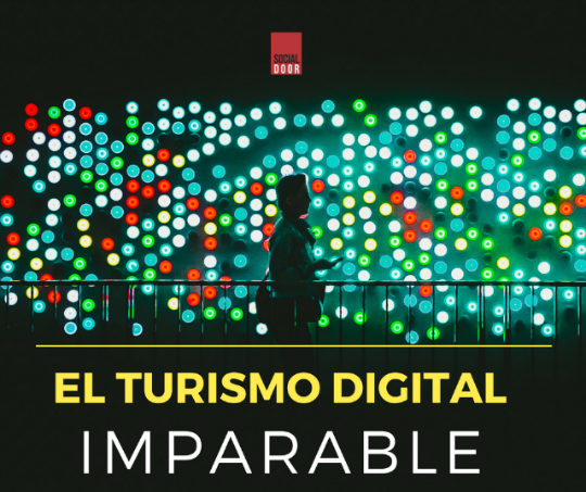 El Turismo Digital imparable